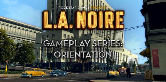 L.A. Noire: Orientación