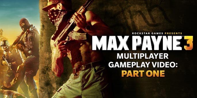MAx Payne 3 Multiplayer Video - Part 1